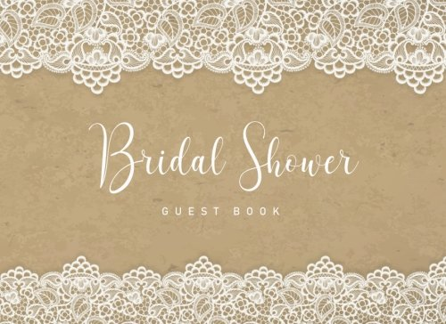 Bridal Shower Guest Book: Gift Log & Sign in Guest Book Memory Messages Book For Guest Write Wishes Advice Comments Vintage Wedding with Lace Design (Guest & Gift Record Book) (Volume 4)