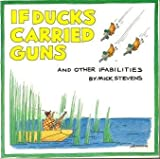 If Ducks Carried Guns - And Other Ifabilities, Mick Stevens, 0671659979