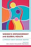 Women's Empowerment and Global Health: A Twenty-First-Century Agenda