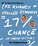 The New York Times Magazine - November 6, 2011 - So, Is Obama Toast? (The 2012 Forecast . By Nate Silver)