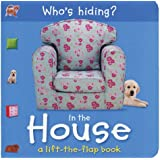 Who's Hiding? In the House: A Lift-the-Flap Book