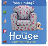img - for Who's Hiding? In the House: A Lift-the-Flap Book (Who's Hiding? Books) book / textbook / text book