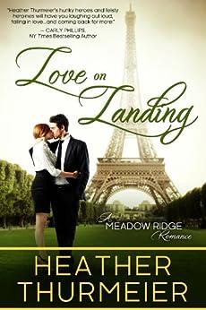 Love on Landing (Meadow Ridge Romance Book 2) by [Thurmeier, Heather]