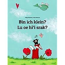 Bin ich klein? Lu oe hì'i srak?: Deutsch-Na'vi: Mehrsprachiges Kinderbuch. Zweisprachiges Bilderbuch zum Vorlesen für Kinder ab 3-6 Jahren (4K Ultra HD Edition) (Weltkinderbuch 114) (German Edition)