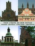 Vier Städte an der Ostsee - Wismar, Rostock, Stralsund, Greifswald