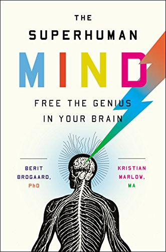 The superhuman mind free the genius in your brain kindle edition the superhuman mind free the genius in your brain by brogaard phd fandeluxe Image collections
