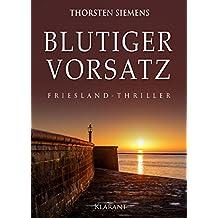 Blutiger Vorsatz. Friesland - Thriller (German Edition)
