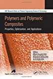 img - for Polymers and Polymeric Composites: Properties, Optimization, and Applications (AAP Research Notes on Polymer Science Engineering and Technology) book / textbook / text book