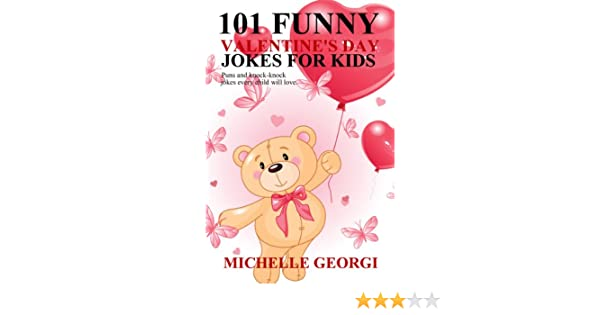 101 funny valentines day jokes for kids puns and knock knock jokes kids will love kindle