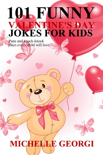 101 Funny Valentine's Day Jokes For Kids: Puns and Knock-Knock Jokes Kids Will Love by [Georgi, Michelle]