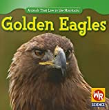 Golden Eagles, JoAnn Early Macken, 143392496X