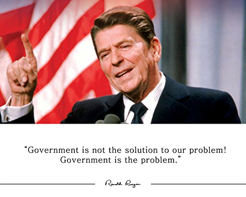 Ronald Reagan Poster Photo Picture Framed Quote Government is The Problem. US President Portrait Famous Inspirational Quotes Motivational Posters (8x10 Unframed Photo)