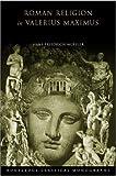 Roman Religion in Valerius Maximus