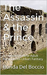 The Assassin & the Prince: A Humorous New Adult Paranormal Urban Fantasy