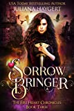 Sorrow Bringer (The Fire Heart Chronicles Book 3)