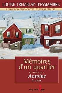 Mémoires d'un quartier, Tome 9 : Antoine, la suite par Tremblay-d'Essiambre