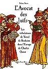 L'avocat des Juifs. Les tribulations de Yossel de Rosheim dans l'Europe de Charles-Quint par Stern