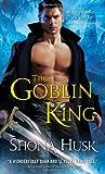 The Goblin King, Shona Husk, 1402259859