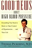 Good News about High Blood Pressure, Thomas Pickering, 0684832119