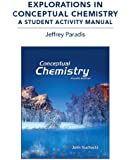 Explorations in Conceptual Chemistry: A Student Activity Manual (4th Edition)