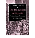 img - for [ [ [ The Huguenots in England: Immigration and Settlement C.1550 1700[ THE HUGUENOTS IN ENGLAND: IMMIGRATION AND SETTLEMENT C.1550 1700 ] By Cottret, B. J. ( Author )Dec-01-2009 Paperback book / textbook / text book
