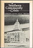 A Southern Community in Crisis, Randolph B. Campbell, 0876110618