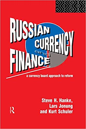 Russian currency and finance a currency board approach to reform russian currency and finance a currency board approach to reform amazon steve h hanke lars jonung kurt schuler books malvernweather Images