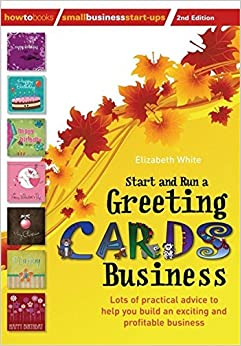 Book Start and Run a Greeting Cards Business: 2nd edition