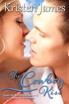 The Cowboy Kiss by [James, Kristen]