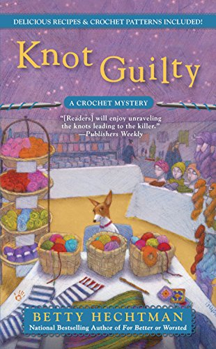 Knot Guilty (A CROCHET MYSTERY Book 9)
