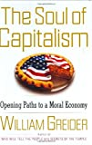 The Soul of Capitalism, William Greider, 0684862190