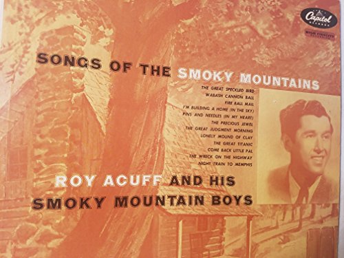 Songs of the Smokey Mountains Roy Acuff and His Smokey Mountain Boys Record ()