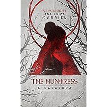The Huntress: A Caçadora (Trilogia The Huntress Livro 1)