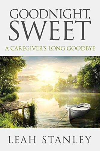 Pdf Parenting Goodnight, Sweet: A Caregiver's Long Goodbye