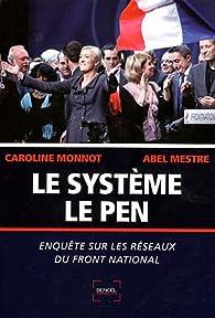 Le Système Le Pen: Enquête sur les réseaux du Front National par Caroline Monnot