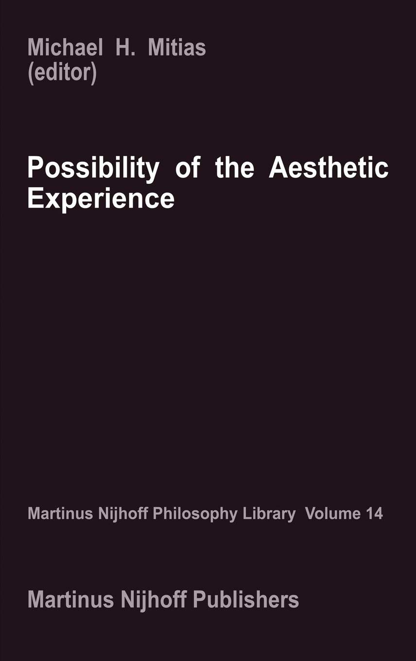 Possibility Of The Aesthetic Experience  Martinus Nijhoff Philosophy Library  14  Band 14