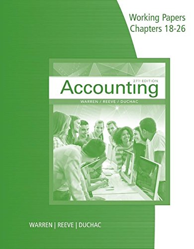 Working Papers, Chapters 18-26 for Warren/Reeve/Duchac's Accounting, 27E (E Warren Accounting 25)