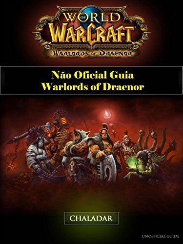 World Of Warcraft Não Oficial Guia Warlords Of Draenor
