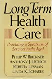 Long-Term Health Care, Philip W. Brickner and Anthony J. Lechich, 0465042201