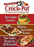 3 Books in 1: Rival Crock Pot (Slow Cooker Favorites; Winning Slow Cooker Recipes; Slow Cooker Recipes for All Occasions)