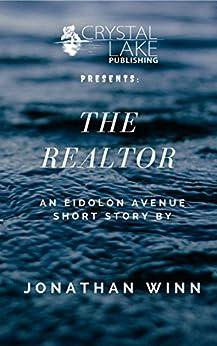 The Realtor: An Eidolon Avenue short story (Crystal Lake Shorts Book 6) by [Winn, Jonathan]