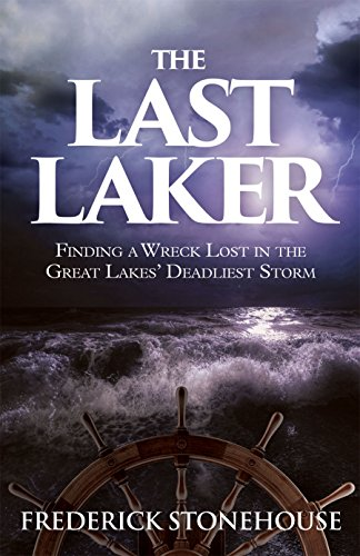 Book Cover: The Last Laker, FInding a Wreck Lost in the Great Lakes' Deadliest Storm