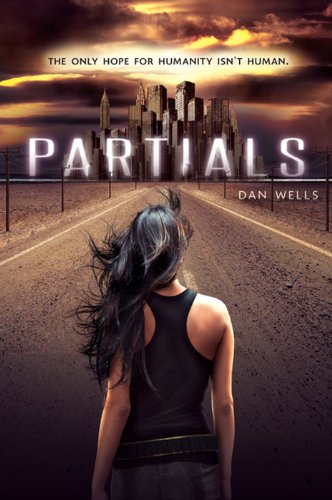 Partials (Partials Sequence Book 1) by [Wells, Dan]