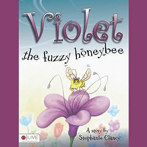 Violet, the Fuzzy Honeybee Audiobook