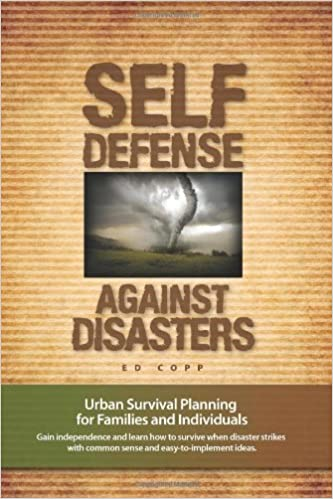 Self Defense Against Disasters: Urban Survival Planning for Families and Individuals
