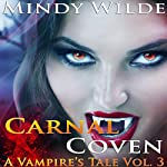 Carnal Coven: A Vampire's Tale, Book 3 | Mindy Wilde