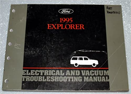 1995 Ford Explorer Electrical And Vacuum Troubleshooting Manual Ford Amazon Com Books