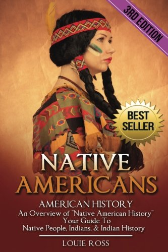 Native Americans: American History: An Overview of