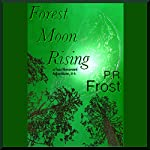 Forest Moon Rising: A Tess Noncoiré Adventure | P. R. Frost