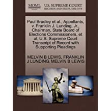 Paul Bradley et al., Appellants, V. Franklin J. Lunding, JR., Chairman, State Board of Elections Commissioners, et al. U.S. Supreme Court Transcript of Record with Supporting Pleadings